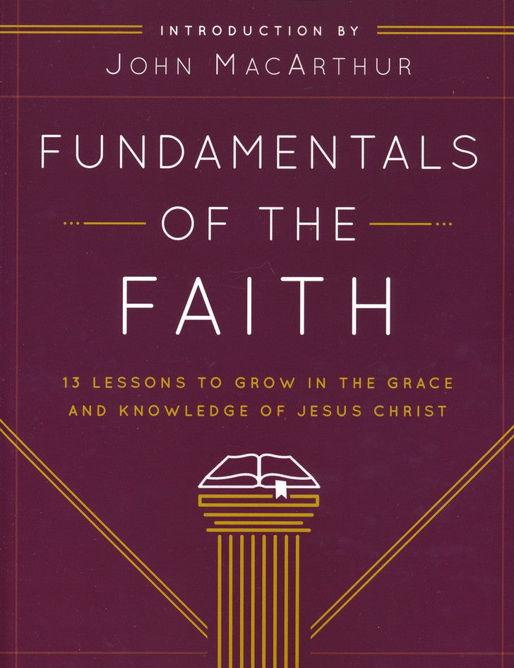 Fundamentals of the Faith - Study Guide - John Macarthur