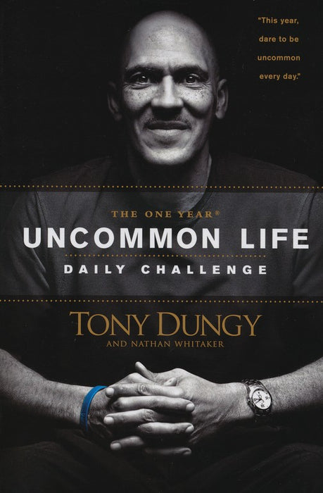 One Year Uncommon Life Daily Challenge-Tony Dungy