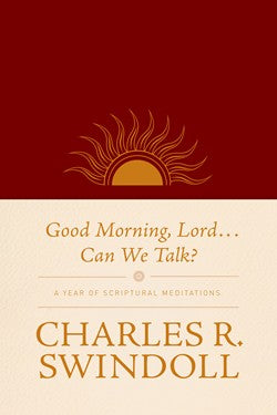 Good Morning Lord, Can We Talk-Charles R. Swindoll