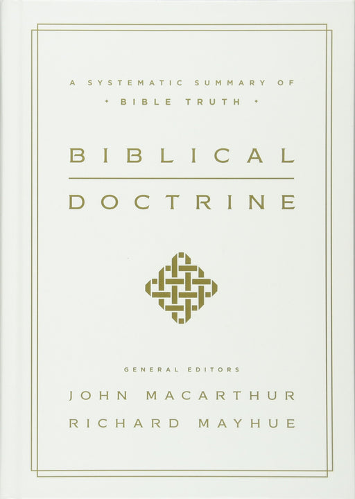 Biblical Doctrine-John MacArthur-Hard Cover