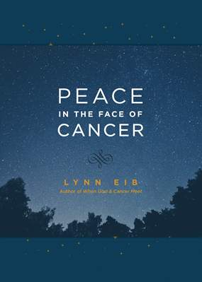 Peace in the Face of Cancer - Lynn Eib