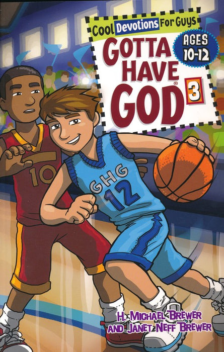 Gotta Have God 3 - Ages 10 to 12-H. Michael Brewer & Janet Neff Brewer