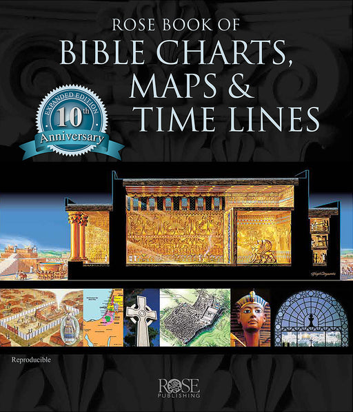 Rose Book of Bible Charts, Maps & Time Lines - 10th Anniversary Edition-Rose Publishing
