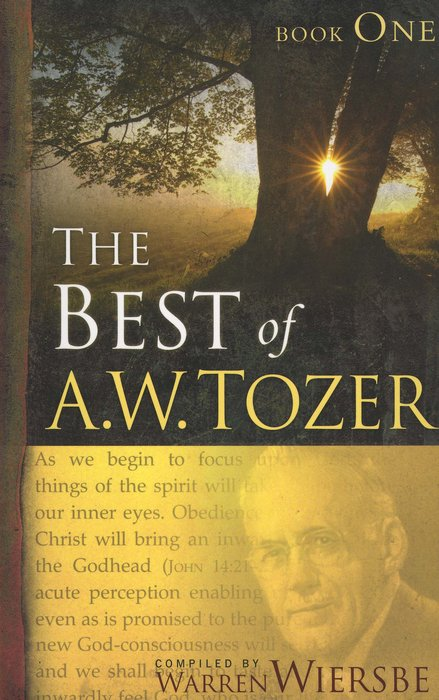 The Best of A.W. Tozer - Volume 1
