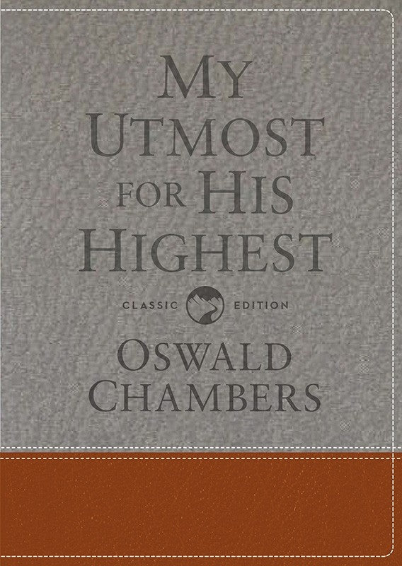My Utmost For His Highest-Classic Edition