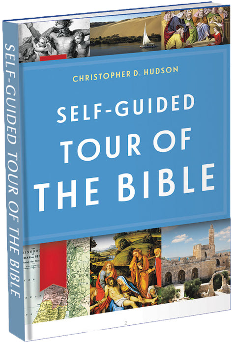 Self-Guided Tour of the Bible-Christopher D. Hudson
