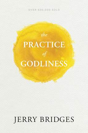 Practice of Godliness - Jerry Bridges