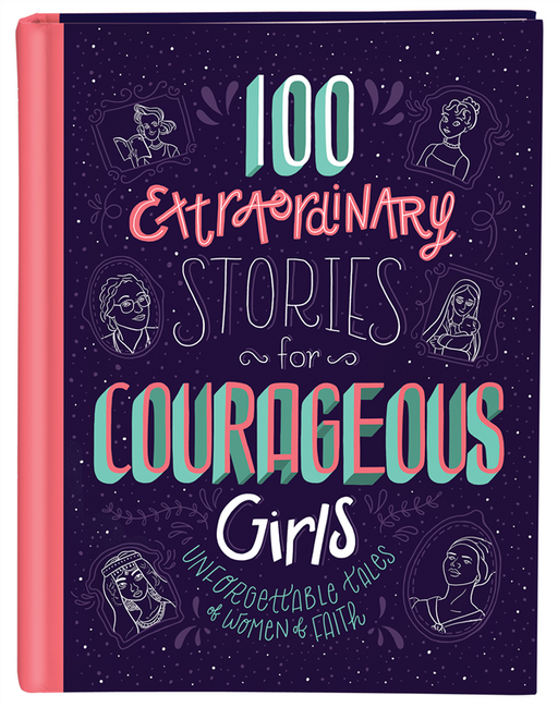 100 Extraordinary Stories for Courageous Girls-Jean Fischer
