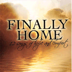 CD-Finally Home: 12 Songs of Hope & Comfort-Daywind Music