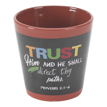 Flower Pot-Trust Him-Proverbs 3:5-6
