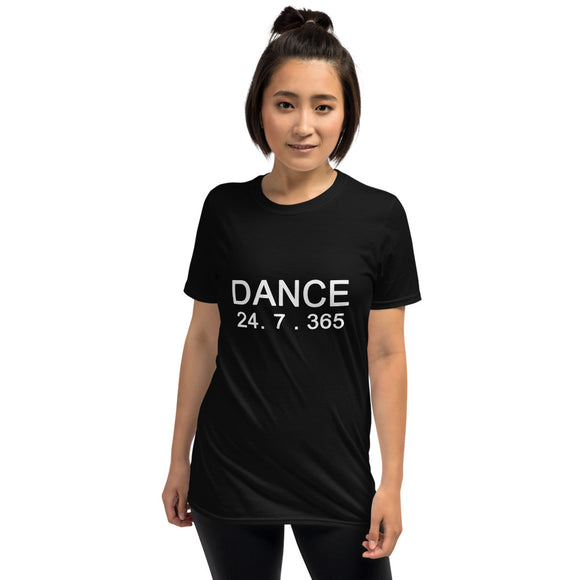 Dance 24 . 7 . 365  Short-Sleeve Unisex T-Shirt