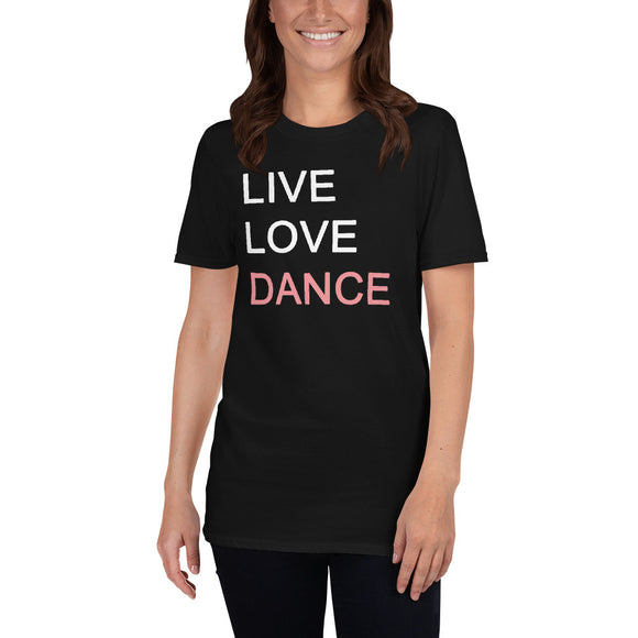 Live Love Dance Short-Sleeve Unisex T-Shirt
