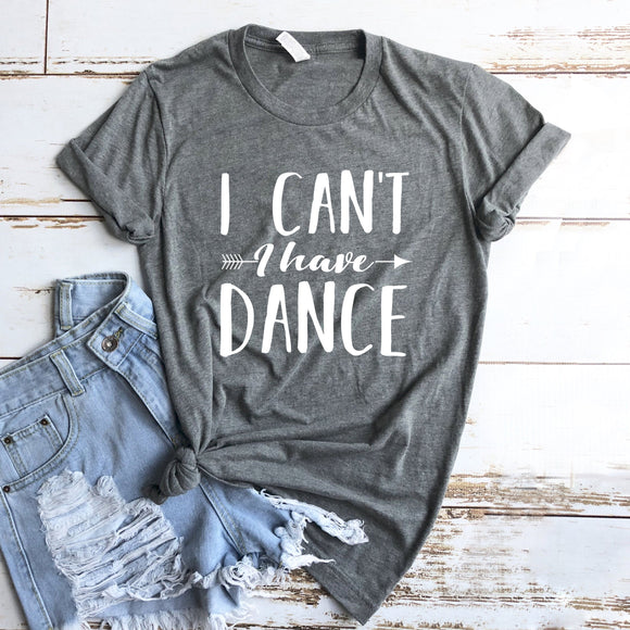 I Can't I Have Dance Tee - Dancetastic Dancewear