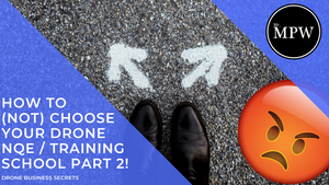 How to (NOT) choose your CAA NQE - Who is the BEST Drone Training School - Part 2
