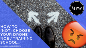 How to (NOT) choose your CAA NQE - Who is the BEST Drone Training School - Part 1
