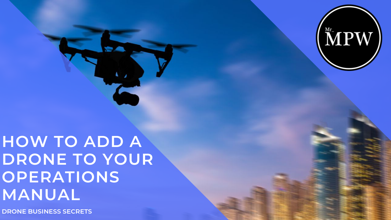 How to add & remove Drones to / from your CAA Drone Operations Manual