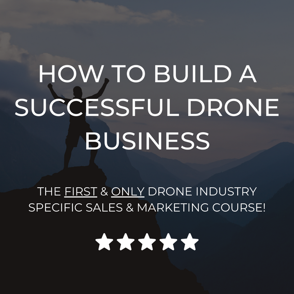 How to Build a Successful Drone Business - 6 Week Online Training Course