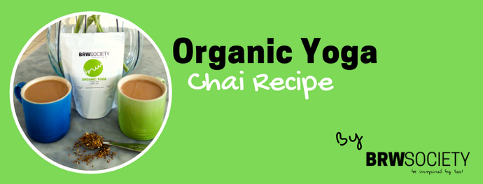 Chai Recipe Using BRW Organic Yoga