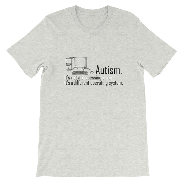 Not A Processing Error Tee - Autism Awareness Tee - Short-Sleeve Unisex T-Shirt