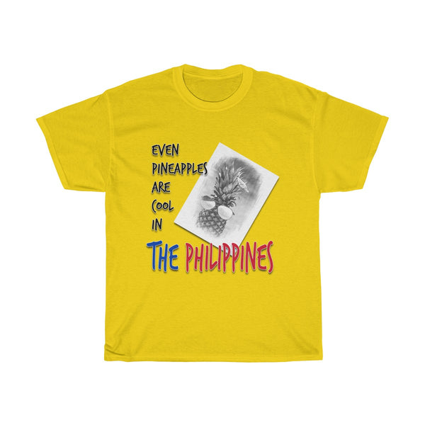 Even Pineapples are Cool in The Philippines | Unisex Heavy Cotton Tee