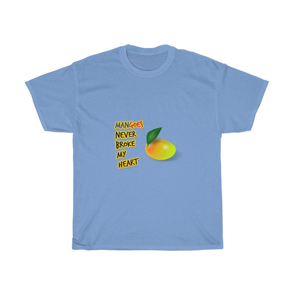 MANgoes Never Broke My Heart | Unisex Heavy Cotton Tee