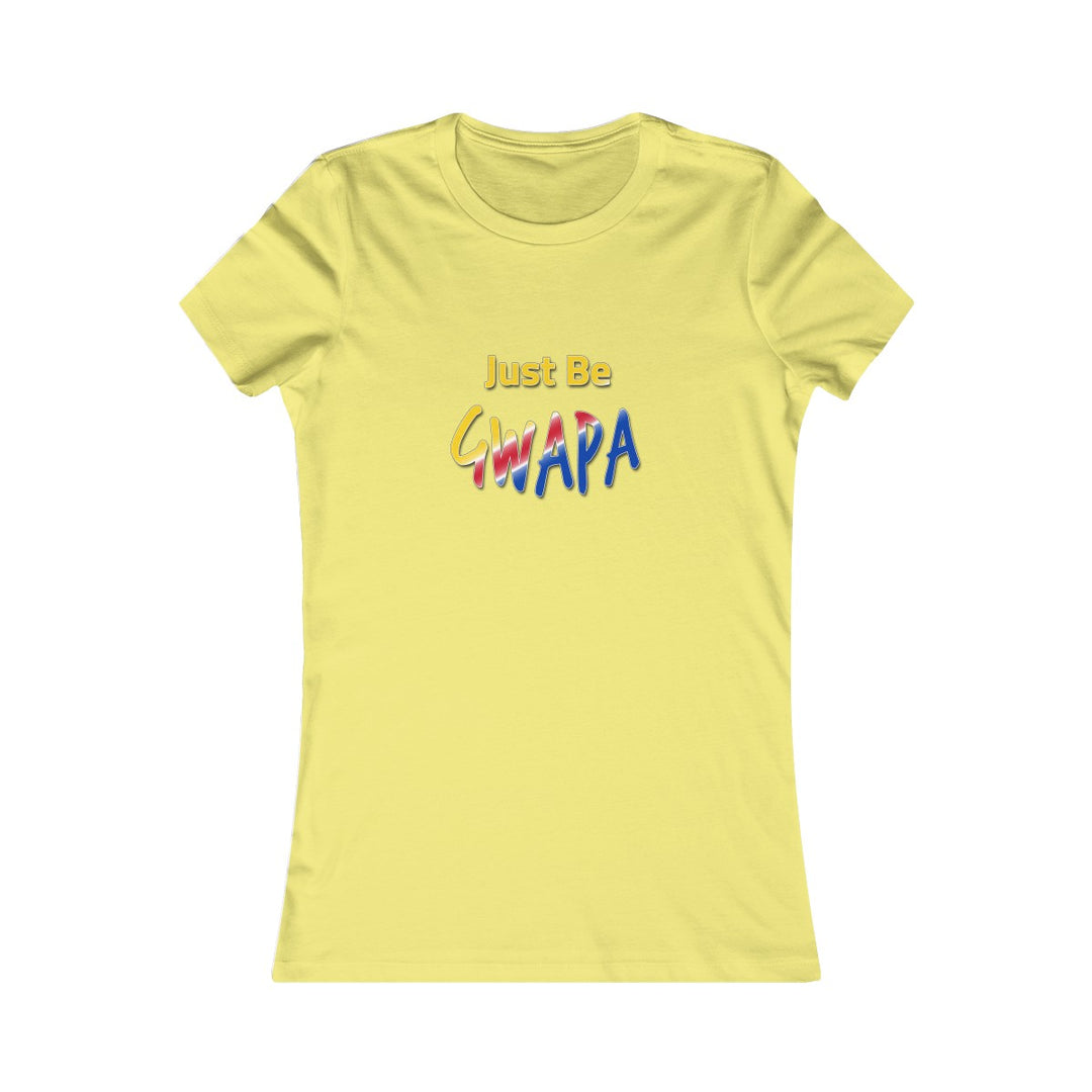 Just Be Gwapa | Women's Favorite Tee