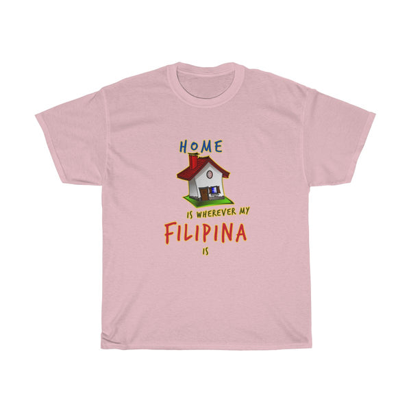 Home is Wherever My Filipina is | Unisex Heavy Cotton Tee