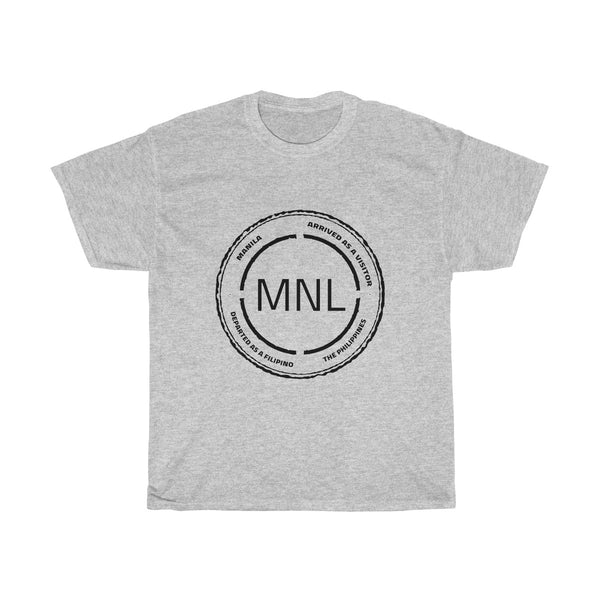 Arrived as a Visitor - Departed as a Filipino - MNL | Unisex Heavy Cotton Tee