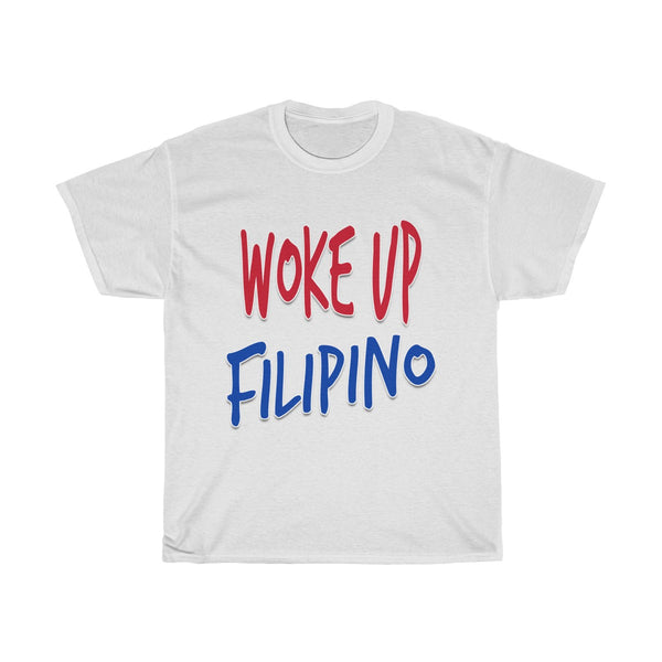 Woke Up Filipino | Unisex Heavy Cotton Tee