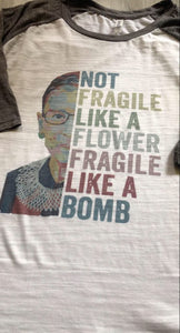 not fragile like a flower, fragile like a bomb - raglan