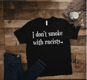 i don't smoke with racists 2.0