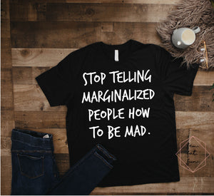 stop telling marginalized people how to be mad 2.0