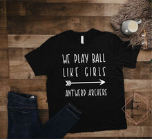 Load image into Gallery viewer, we play ball like girls