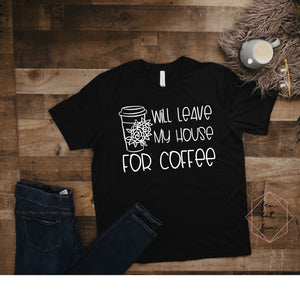 will leave my house for coffee 2.0