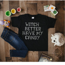 Load image into Gallery viewer, witch better have my candy - youth