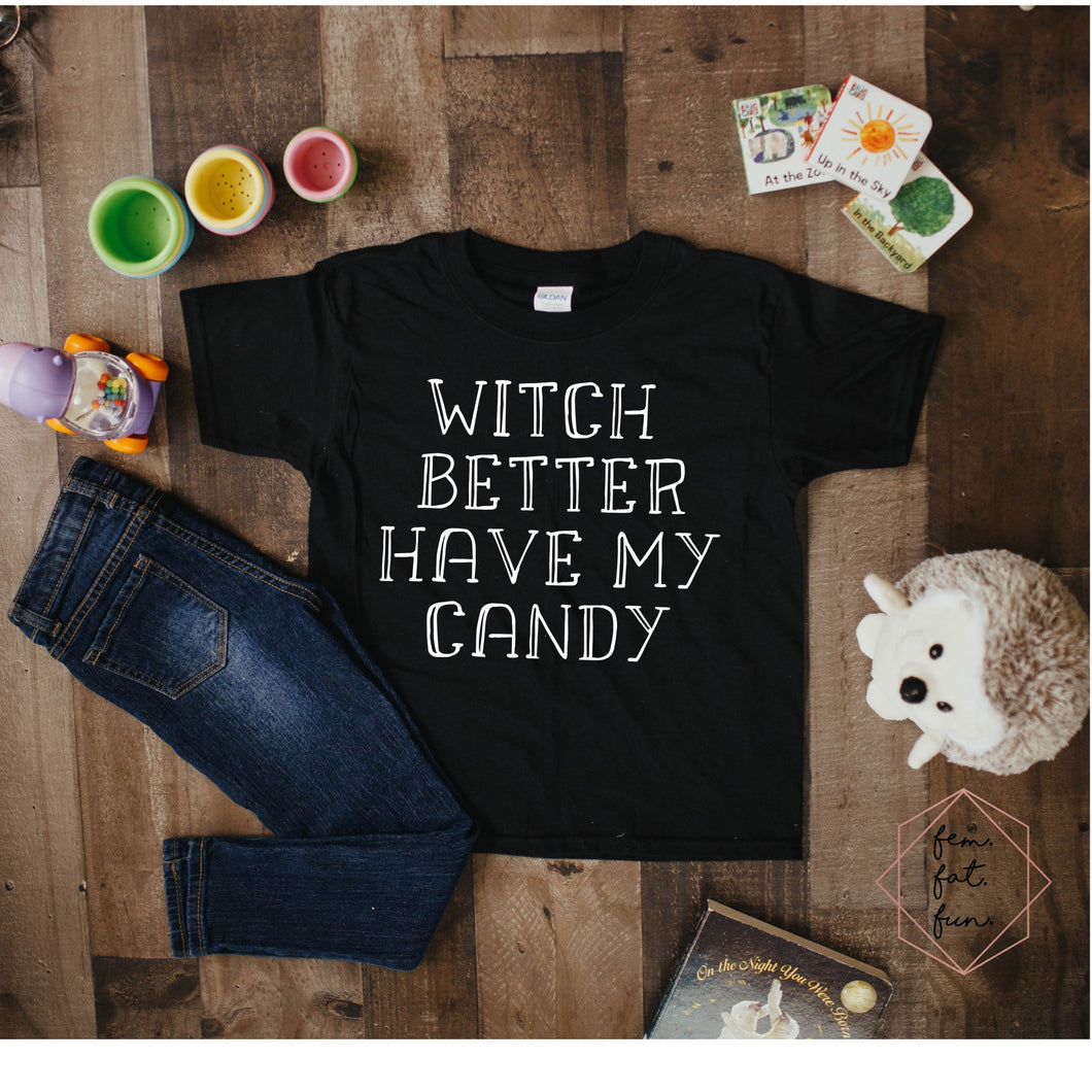 witch better have my candy - youth