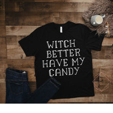 Load image into Gallery viewer, witch better have my candy 2.0
