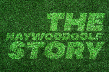 The haywoodgolf Story