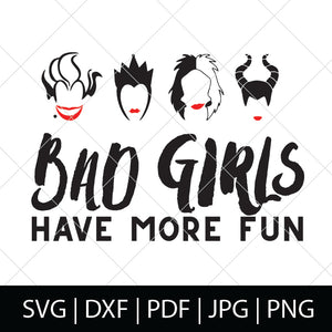 BAD GIRLS HAVE MORE FUN - DISNEY VILLAINS SVG FILE