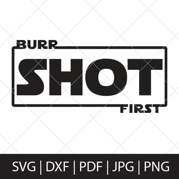 BURR SHOT FIRST - HAMILTON STAR WARS SVG MASH UP DESIGN