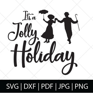 JOLLY HOLIDAY - MARY POPPINS SVG FILE
