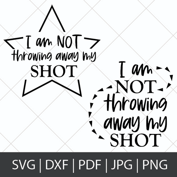 I AM NOT THROWING AWAY MY SHOT - HAMILTON SVG BUNDLE