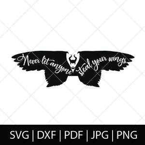 NEVER LET ANYONE STEAL YOUR WINGS - MALEFICENT SVG FILES