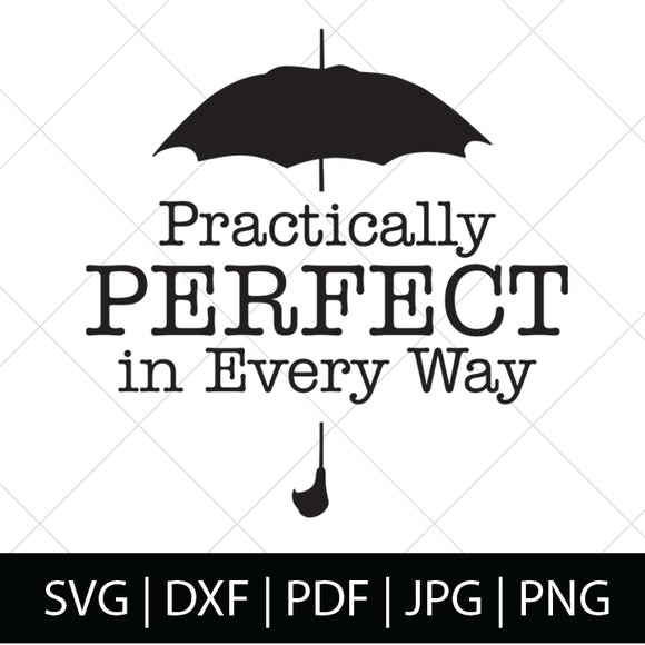PRACTICALLY PERFECT IN EVERY WAY - MARY POPPINS SVG FILE