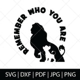 REMEMBER WHO YOU ARE - LION KING SVG FILE