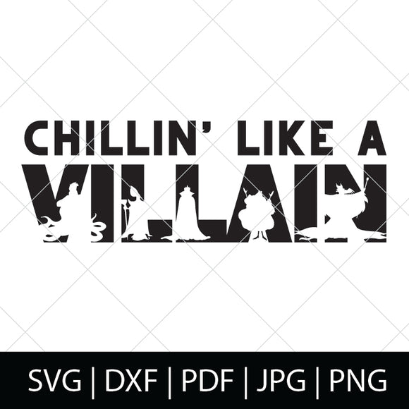 CHILLIN LIKE A VILLAIN SVG FILE