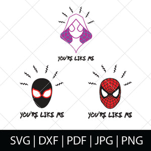 YOU'RE LIKE ME - SPIDER-MAN SVG FILES