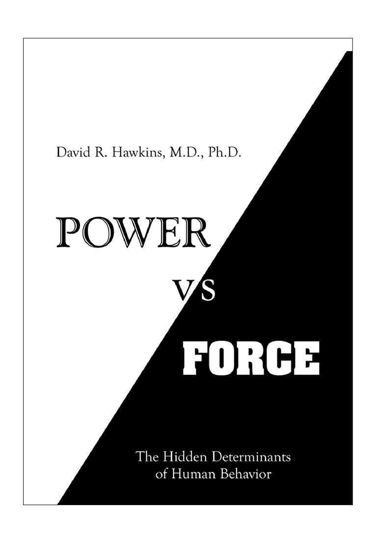 David R. Hawkins - Power vs. Force