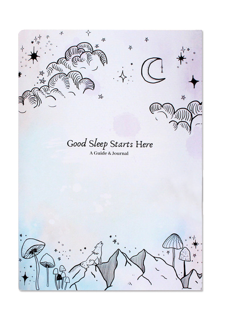 Good Sleep Starts Here - A Guide & Journal