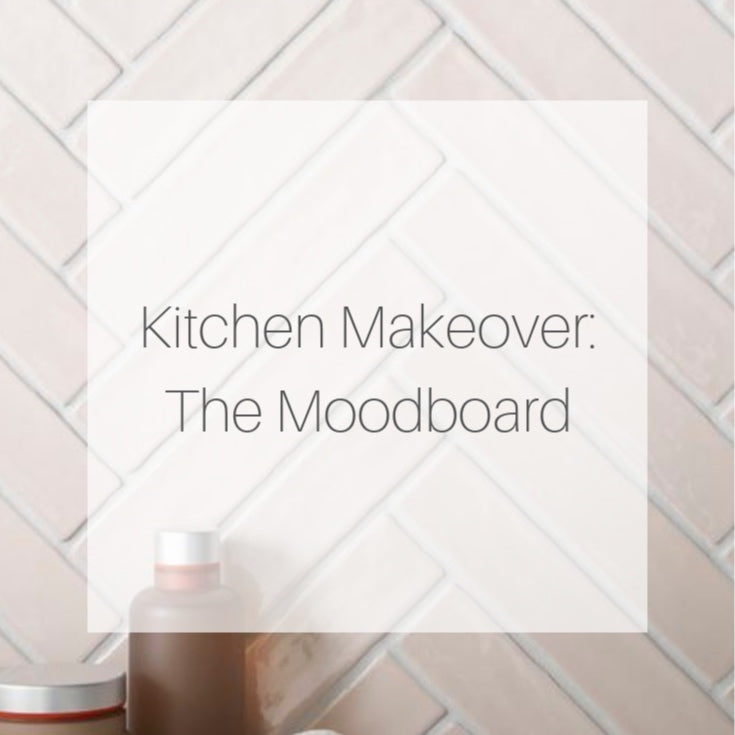 Kitchen Makeover: Moodboard
